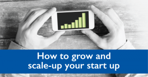 Grow and upscale your start up